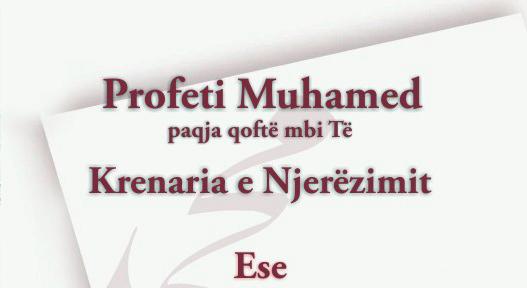 PROFETI MUHAMED (paqja qofte mbi te) KRENARIA E NJEREZIMIT