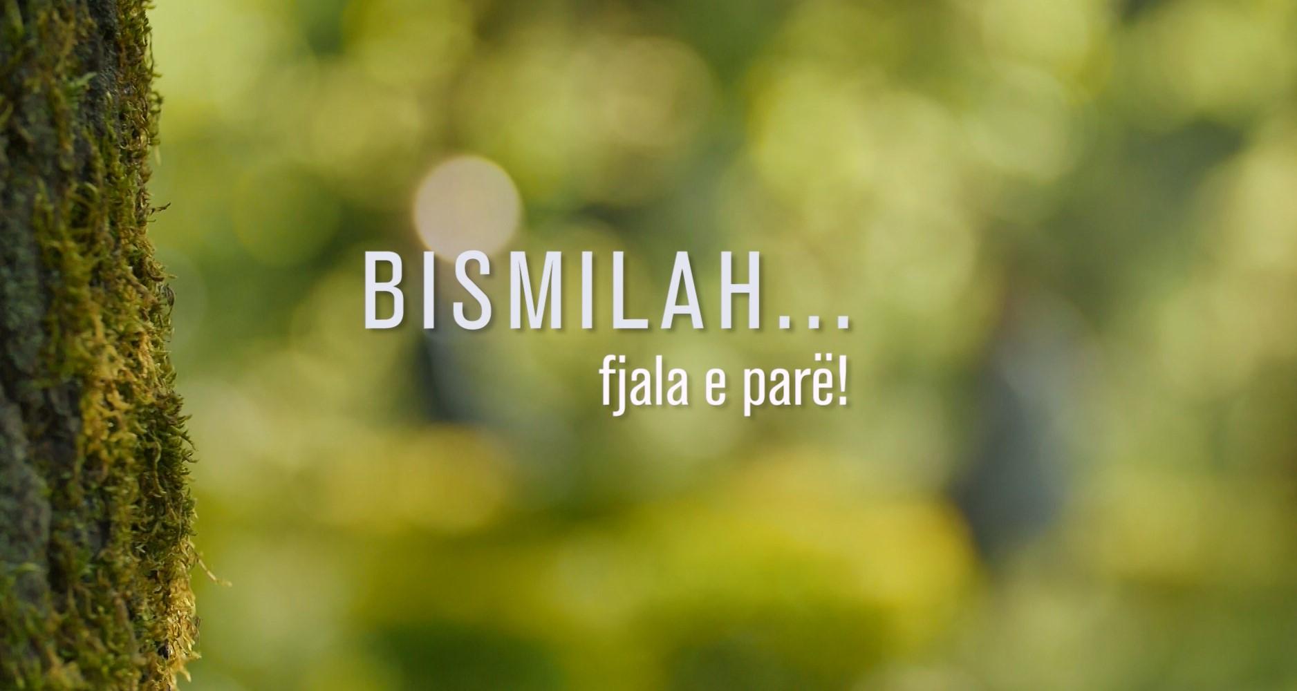 BISMILAH, FJALA E PARË